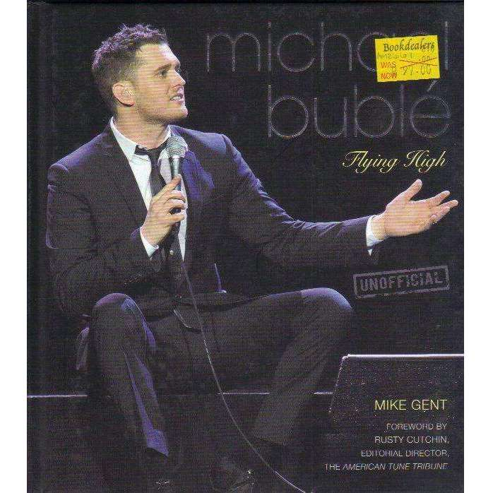 Bookdealers:Michael Buble: Flying HIgh | Mike Gent