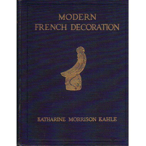 Modern French Decoration (Copy of May Oppenheimer, Henry Oppenheimer's Mother, and Signed by Her) | Katharine Morrison Kahle