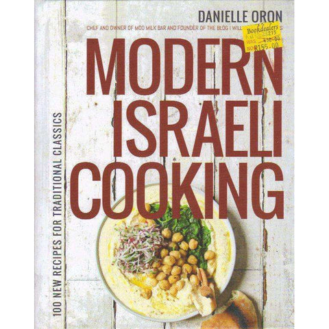 Modern Israeli Cooking: 100 New Recipes for Traditional Classics | Danielle Oron