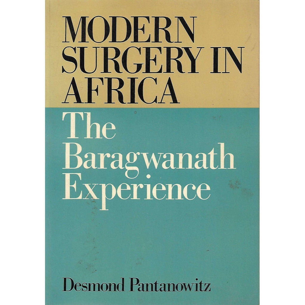 Bookdealers:Modern Surgery in Africa: The Baragwanath Experience (Inscribed by Author) |  Desmond Pantanowitz