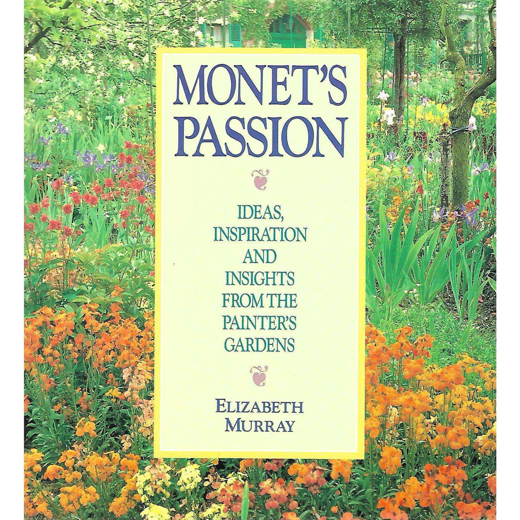 Bookdealers:Monet's Passion: Ideas, Inspiration and Insights from the Painter's Gardens | Elizabeth Murray