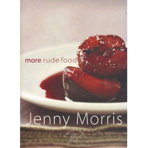More Rude Food (With Author's Inscription) | Jenny Morris, (Chef)