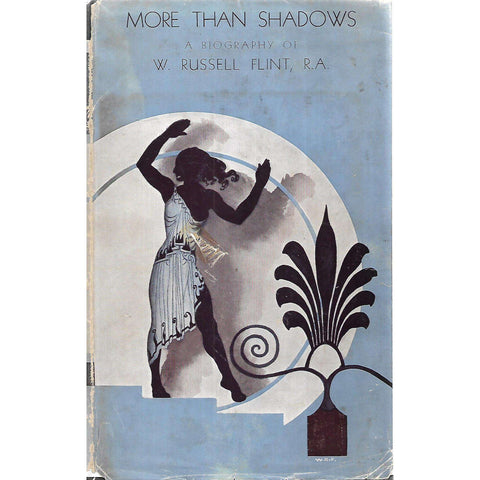More Than Shadows: A Biography of W. Russell Flint (Signed by W. Russell Flint) | Arnold Palmer