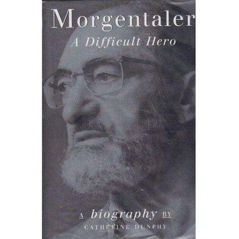 Morgentaler: (With Author's Inscription) A Difficult Hero | Catherine Dunphy