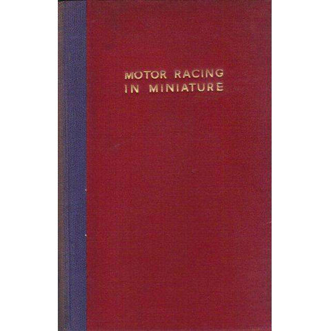 Motor Racing in Miniature | G. H. Deason