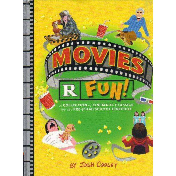 Bookdealers:Movies R Fun!: A Collection of Cinematic Classics for the Pre-(Film) School Cinephile (Lil' Inappropriate Books) |  Josh Cooley