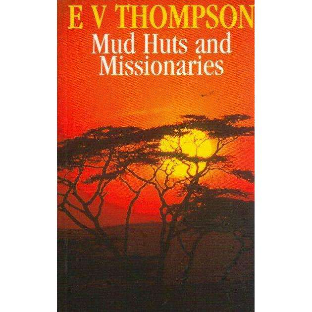 Bookdealers:Mud Huts and Missionaries | E V Thompson