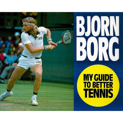 My Guide to Better Tennis | Bjorn Borg