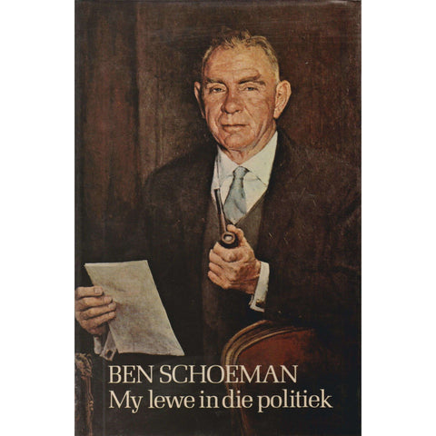 My Lewe in die Politiek (First Edition, Inscribed By The Author) | Ben Schoeman