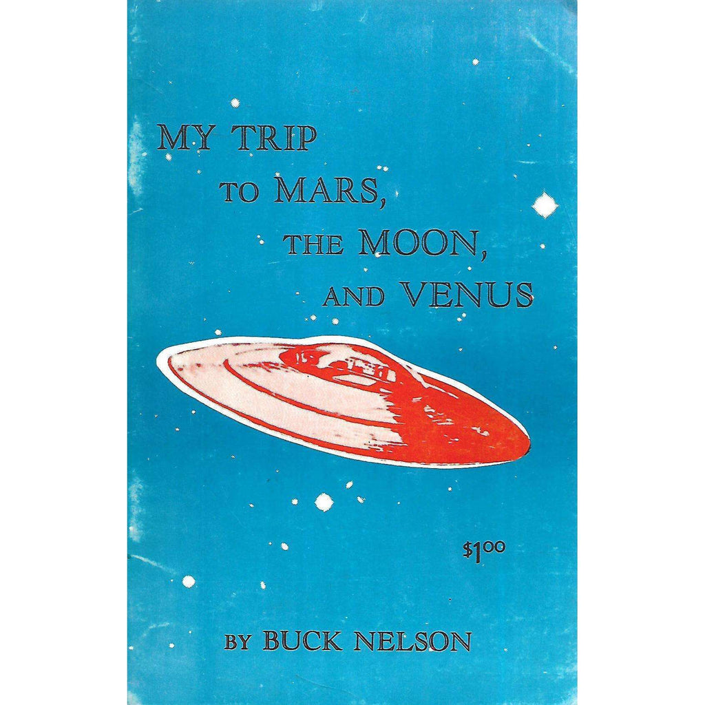 Bookdealers:My Trip to Mars, the Moon, and Venus | Buck Nelson