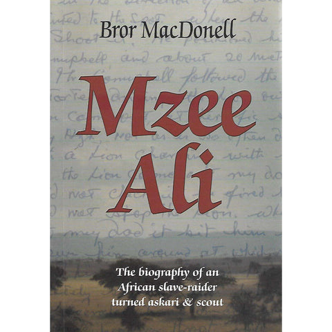 Mzee Ali: The Biography of an African Slave-Trader Turned Askari & Scout | Bror MacDonell
