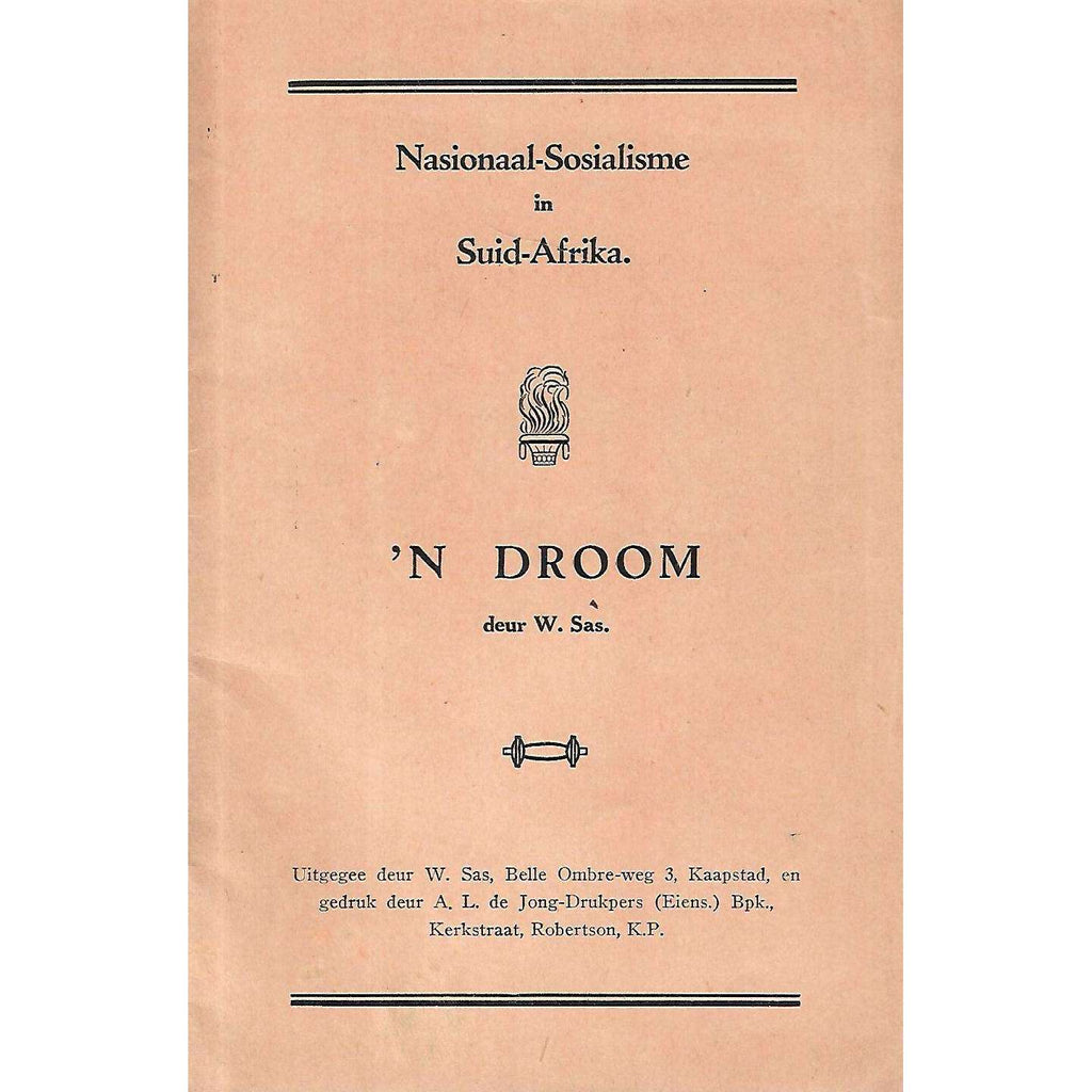 Bookdealers:Nasionaal-Sosialisme in Suid-Afrika: 'n Droom (With Note) | W. Sas.