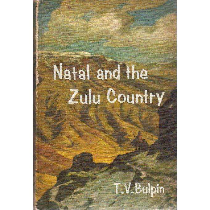 Bookdealers:Natal and the Zulu Country (With Author's Inscription) | T.V. Bulpin