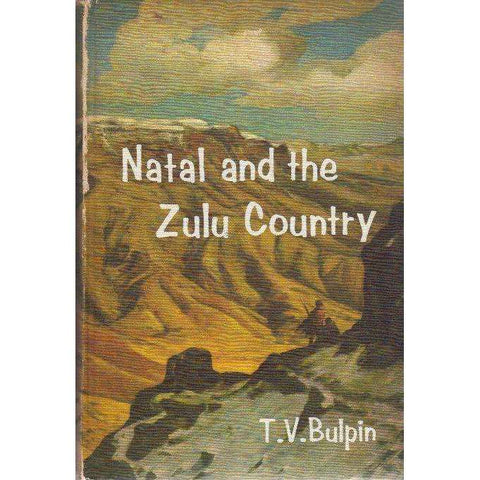 Natal and the Zulu Country (With Author's Inscription) | T.V. Bulpin