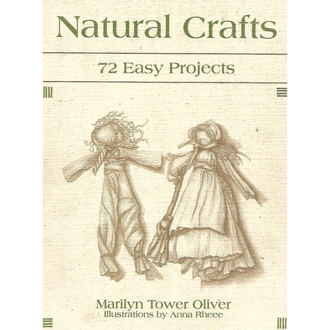 Natural Crafts: 72 Easy Projects | Marilyn Tower Oliver