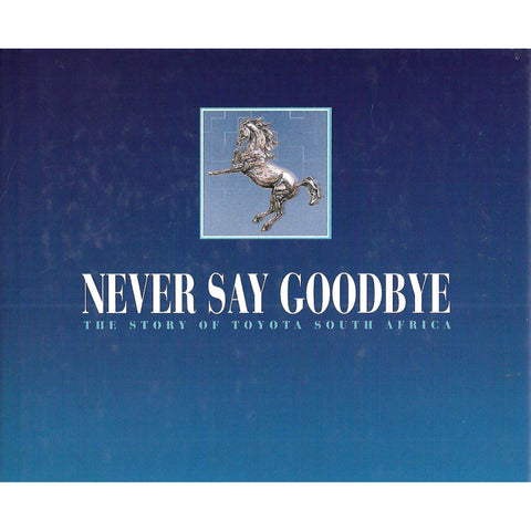 Never Say Goodbye: The Story of Toyota South Africa | Harvey Thomas