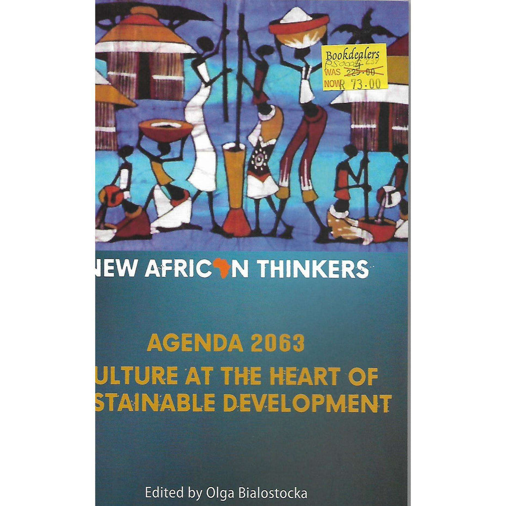 Bookdealers:New African Thinkers: Agenda 2063 - Culture at the Heart of Sustainable Development | Olga Bialostocka (Ed)