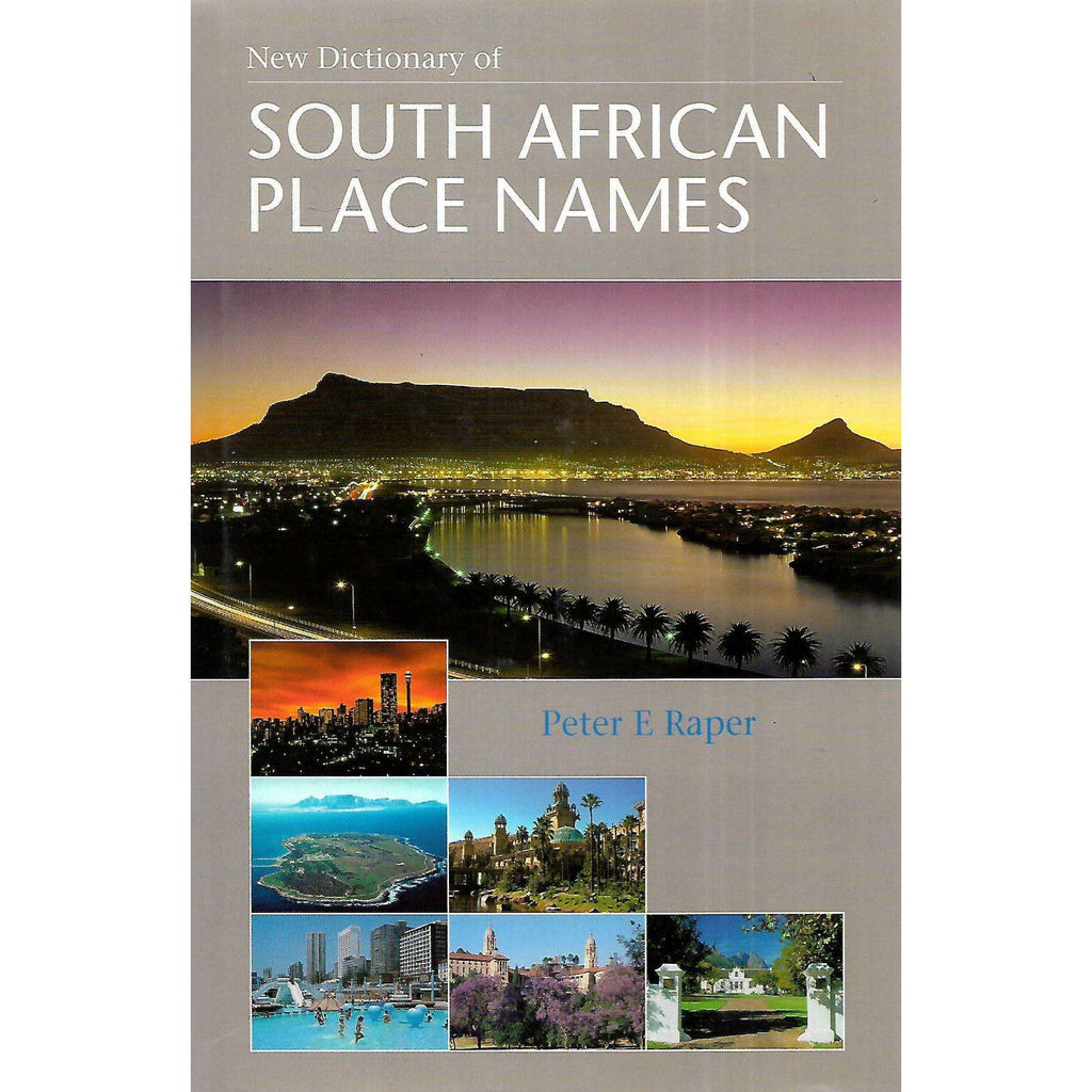 Bookdealers:New Dictionary of South African Place Names | Peter E. Raper