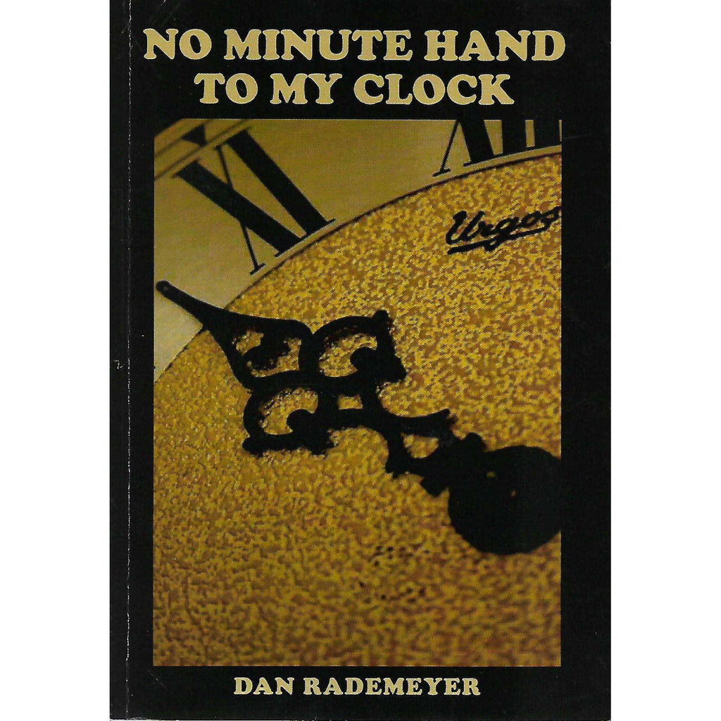 Bookdealers:No Minute Hand to My Clock | Dan Rademeyer