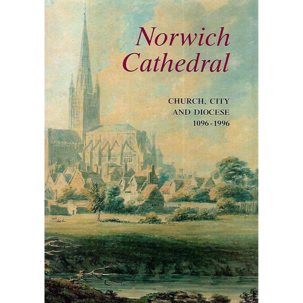 Bookdealers:Norwich Cathedral: Church, City and Diocese, 1096-1996 | Ian Atherton, et al (Eds.)