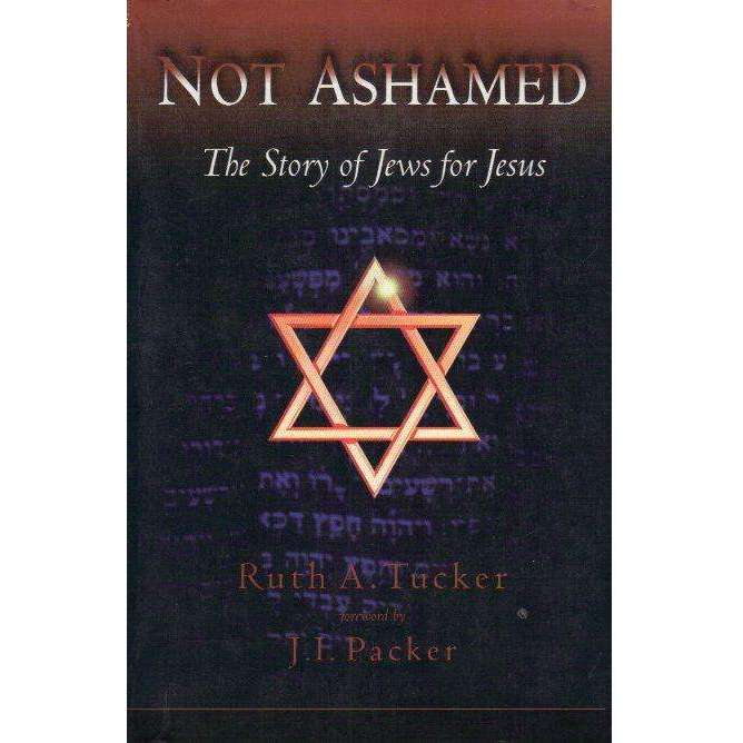 Bookdealers:Not Ashamed: The Story of Jews for Jesus | Ruth Tucker