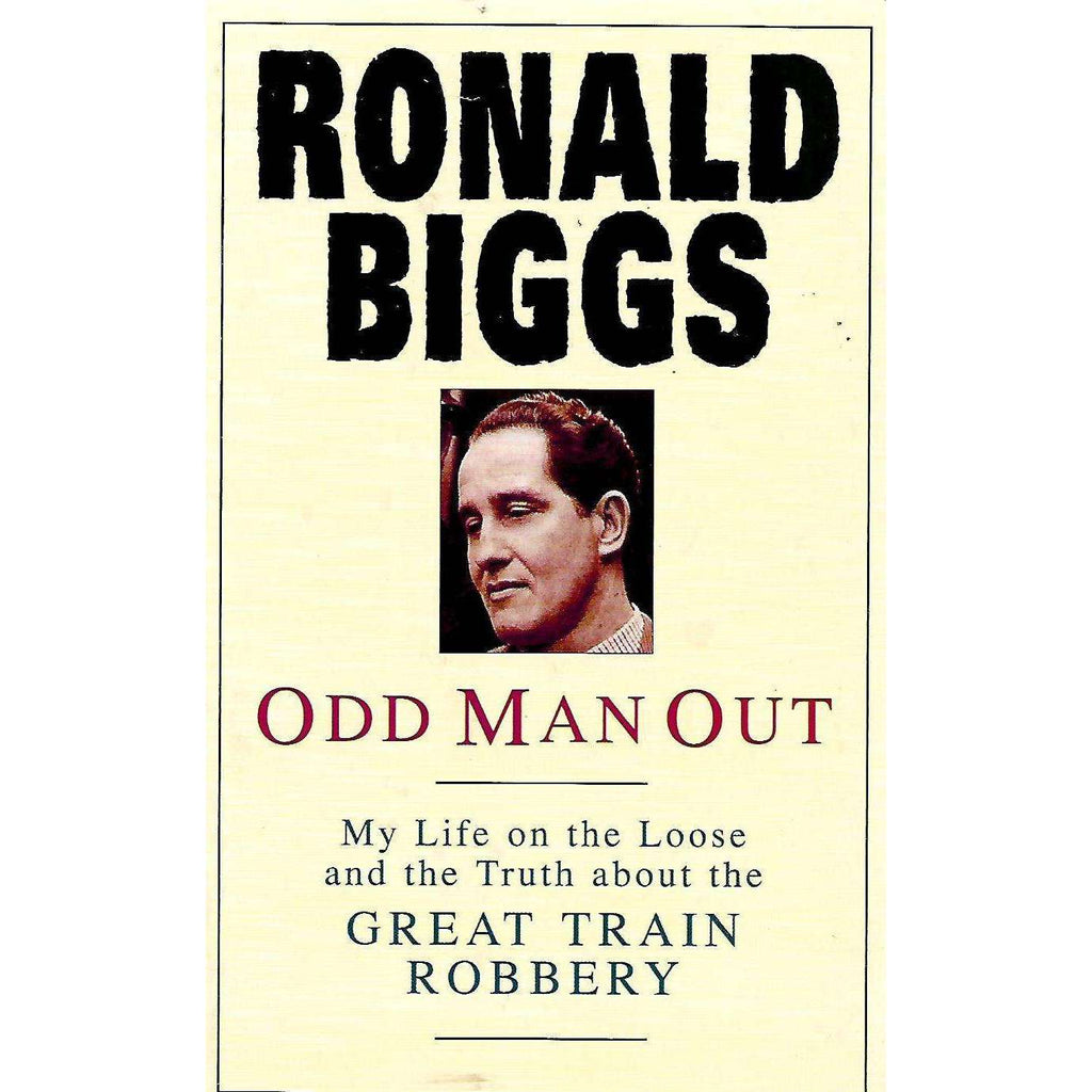 Bookdealers:Odd Man Out: My Life on the Loose and the Truth About the Great Train Robbery | Ronald Biggs