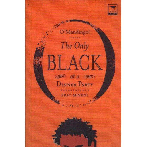 O'Mandingo!: (With Wonderful Author's Inscription to the Bookseller J.) The Only Black at a Dinner Party | Eric Miyeni