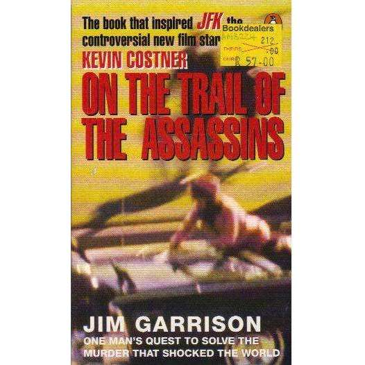 Bookdealers:On the Trail of the Assassins: One Man's Quest to Solve the Murder That Shocked the World | Jim Garrison