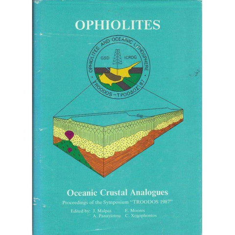 "Ophiolites Oceanic Crustal Analogues: Proceedings of the Symposium ""Troodos 1987"" 