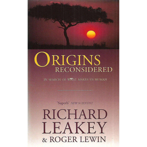 Origins Reconsidered: In Search of What Makes Us Human (Inscribed by Author) | Richard Leakey & Roger Lewin
