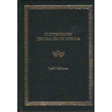 Oudtshoorn Jerusalem of Africa (Limited Edition No 142\250) | Leibl Feldman