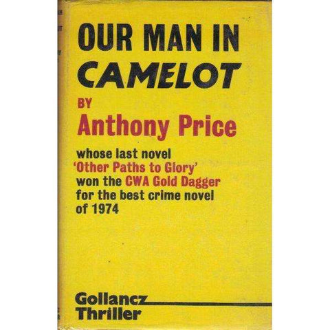 Our Man in Camelot (Gollancz Thriller) |  Anthony Price