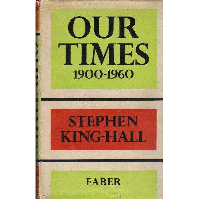 Bookdealers:Our Times 1900 - 1960 (Signed by the Author) | Stephen King-Hall
