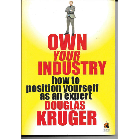 Own Your Industry : How to Position Yourself as an Expert (Inscribed by Author)  | Douglas Kruger