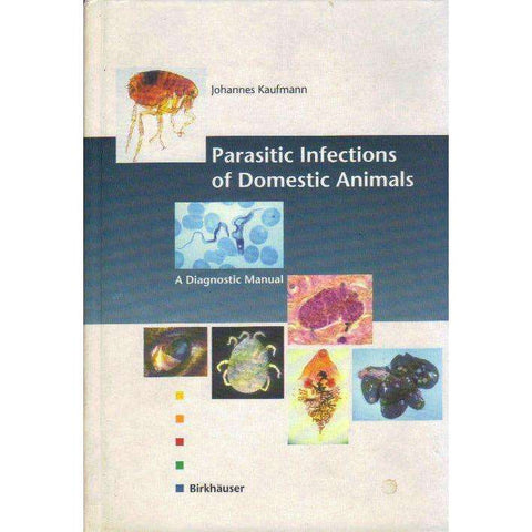 Parasitic Infections of Domestic Animals: A Diagnostic Manual |  Johannes Kaufmann, Hannes Kaufmann