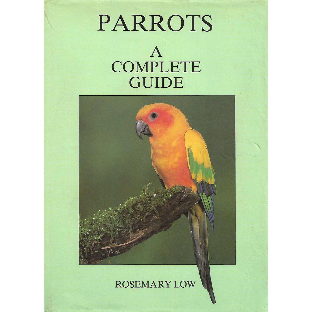 Bookdealers:Parrots: A Complete Guide | Rosemary Low