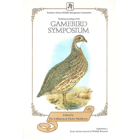 Partial Proceedings of the Gamebird Symposium: Supplement 1 | P. le S. Milstein & Elsabe Middleton (Eds.)