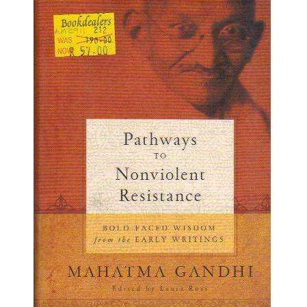 Bookdealers:Pathways to Nonviolent Resistance: BOLD-FACED WISDOM from the EARLY WRITINGS | Mahatma Gandhi