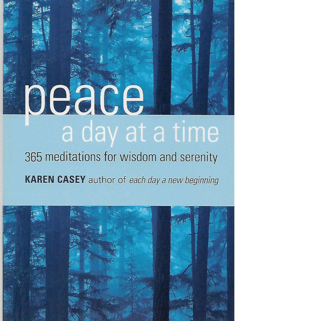 Bookdealers:Peace a Day at a Time: 365 Meditations for Wisdom and Serenity | Karen Casey