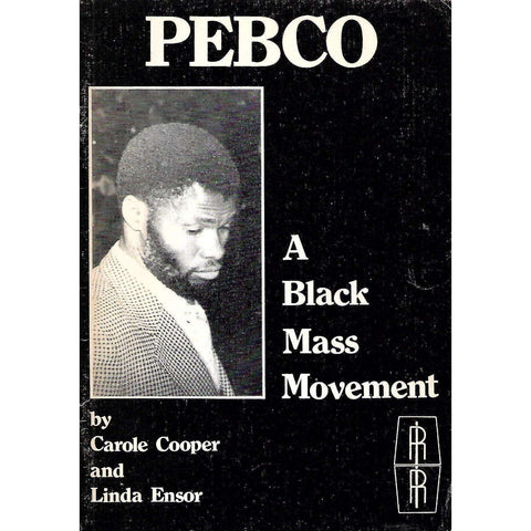 Pebco: A Black Mass Movement | Carole Cooper & Linda Ensor