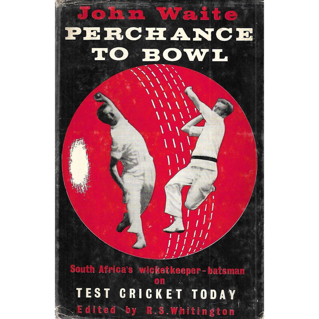 Bookdealers:Perchance to Bowl (Signed by Author) | John Waite