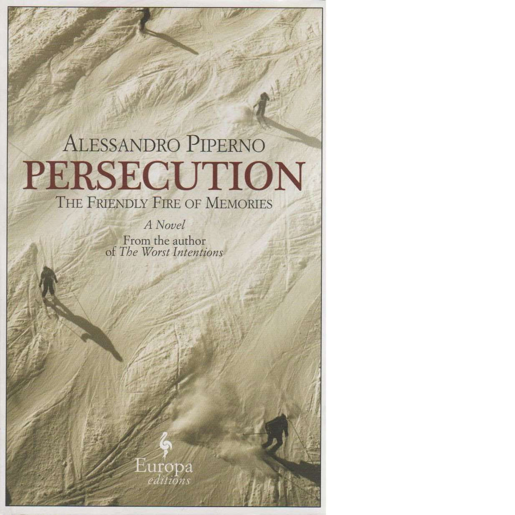 Bookdealers:Persecution (The Friendly Fire of Memories) | Alessandro Piperno