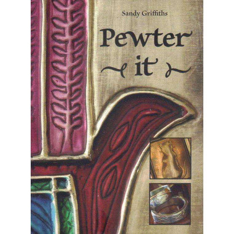 Pewter It! | Sandy Griffiths