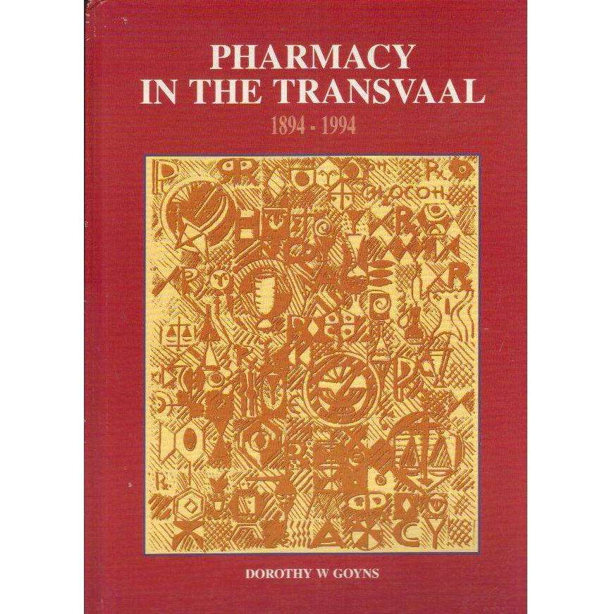 Bookdealers:Pharmacy in the Transvaal, 1894-1994 | Dorothy W Goyns