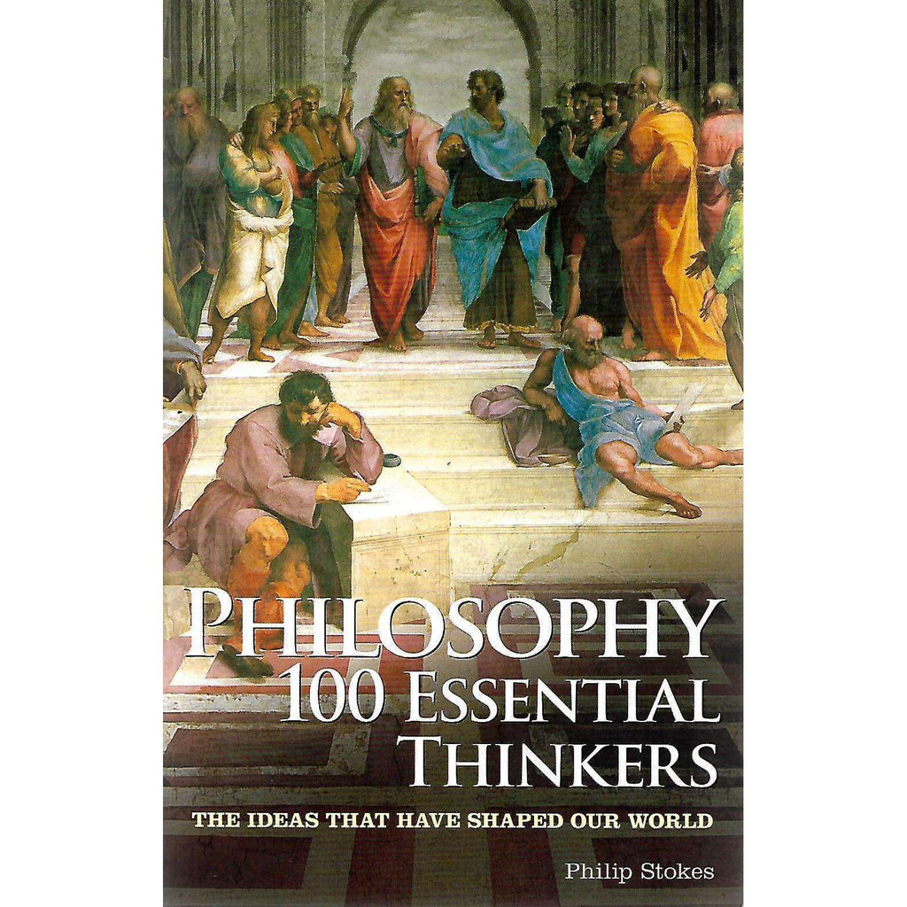 Bookdealers:Philosophy: 100 Essential Thinkers (Copy of actress Elma Potgieter) | Philip Stokes