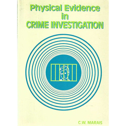 Physical Evidence in Crime Investigation | C. W. Marais
