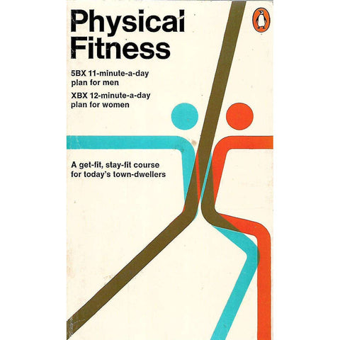 Physical Fitness: A Get-Fit, Stay-Fit Course for Today's Town-Dwellers