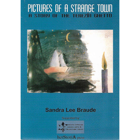 Pictures of a Strange Town: A Story of the Terezin Ghetto (Inscribed by Author) | Sandra Lee Braude