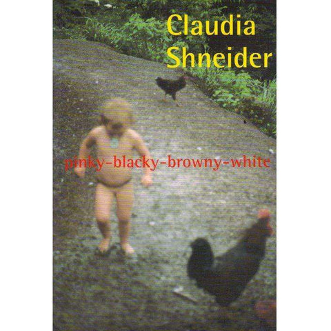 Pinky-Blacky-Browny-White | Claudia Shneider