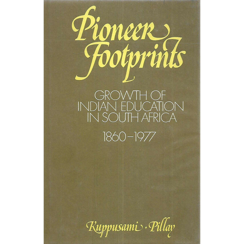 Bookdealers:Pioneer Footprints: Growth of Indian Education in South Africa 1860-1977 | C. Kuppusami & M. G. Pillay